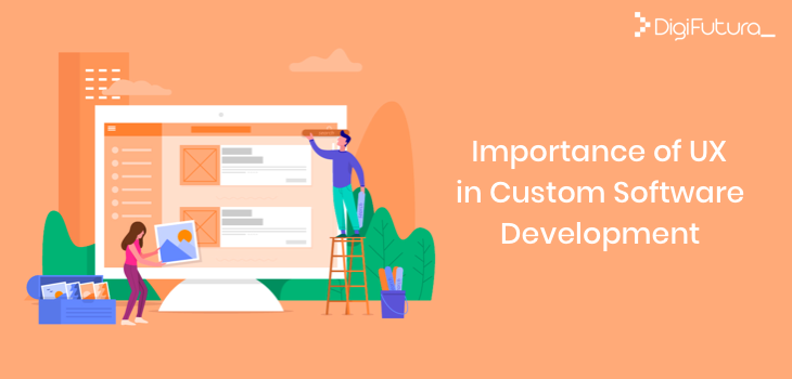 Importance of UX in Custom Software Development