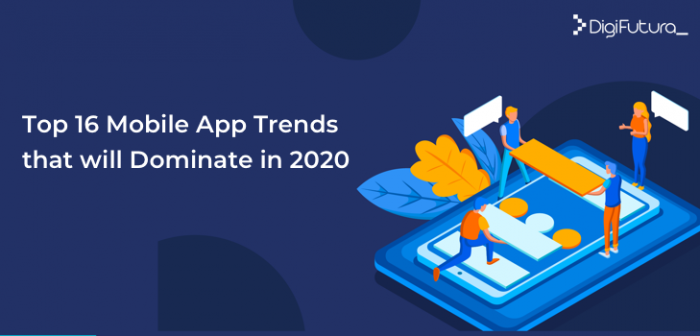 Top 16 Mobile App Trends that will Dominate in 2020